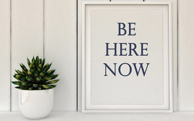 Staying in the Now: Important for Life and Leadership